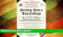 FAVORITE BOOK  The Dirty Little Secrets of Getting Into a Top College FULL ONLINE