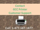call 1-877-587-1877 to Contact gcc printer customer service