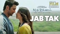 JAB TAK - Full Song ( Audio) | M.S. DHONI -THE UNTOLD STORY | Sushant Singh Rajput , Disha Patani