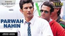 PARWAH NAHIN Full Song ( Audio) | M.S. DHONI -THE UNTOLD STORY | Sushant Singh Rajput , Disha Patani