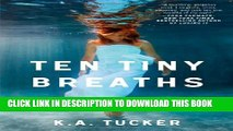 [New] Ten Tiny Breaths: A Novel (The Ten Tiny Breaths Series) Exclusive Online