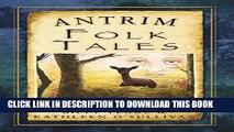 [PDF] Antrim Folk Tales (Folk Tales: United Kingdom) Full Online
