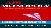 [PDF] Air Monopoly: How Robert Milton s Air Canada Won - and Lost - Control of Canada s Skies