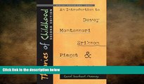different   Theories of Childhood, Second Edition: An Introduction to Dewey, Montessori, Erikson,