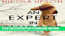 [New] Expert in Murder, An: A Josephine Tey Mystery (Josephine Tey Mysteries) Exclusive Full Ebook