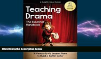 behold  Teaching Drama: The Essential Handbook: 16 Ready-to-Go Lesson Plans to Build a Better Actor