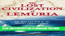[PDF] The Lost Civilization of Lemuria: The Rise and Fall of the World s Oldest Culture Full Online