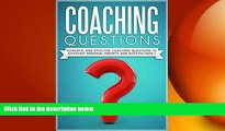 there is  COACHING :Coaching Questions  Powerful Coaching Questions To Kickstart Personal Growth