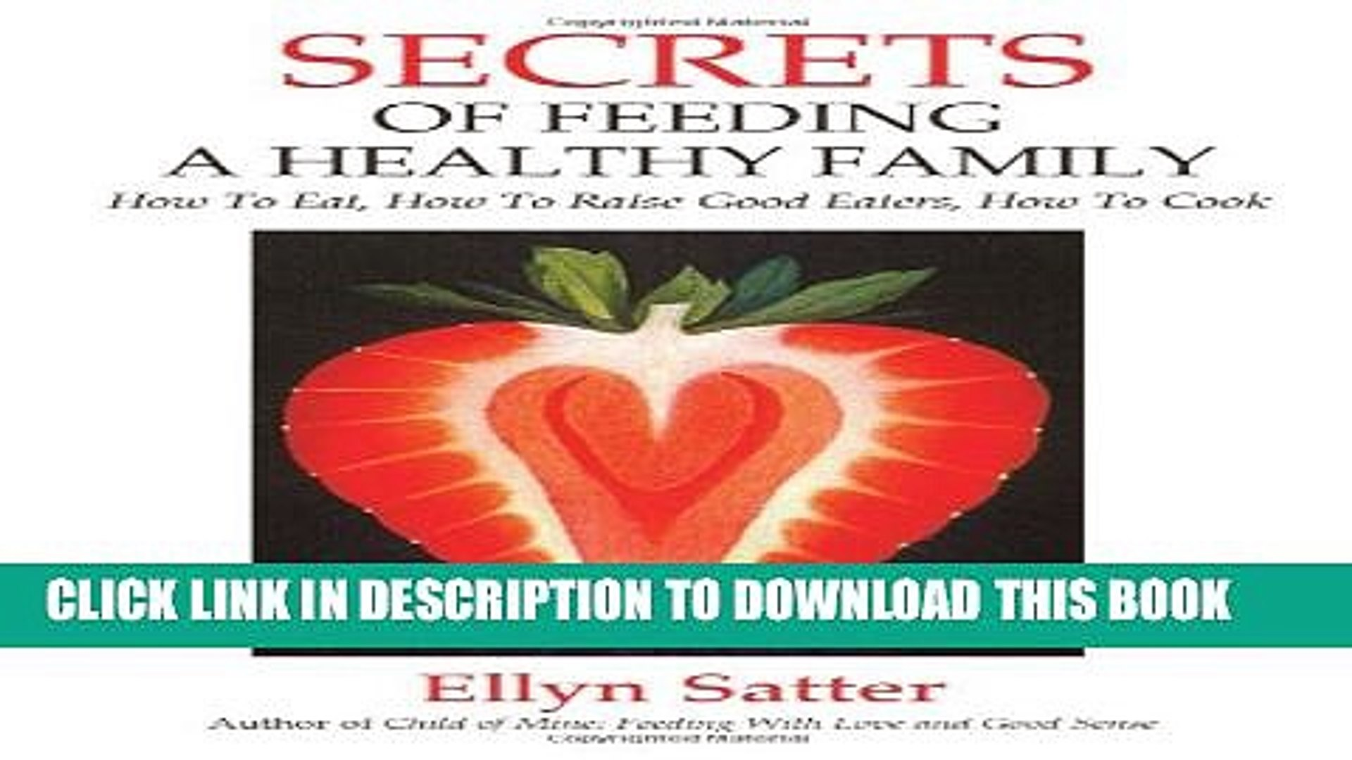 [PDF] Secrets of Feeding a Healthy Family: How to Eat, How to Raise Good Eaters, How to Cook Full