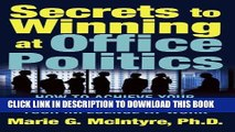 [PDF] Secrets to Winning at Office Politics: How to Achieve Your Goals and Increase Your Influence