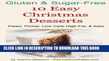 [PDF] 10 Easy Christmas Desserts: Paleo, Primal, Low Carb High Fat   Keto (Gluten   Sugar-Free