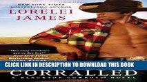 [New] Corralled: A Blacktop Cowboys Novel Exclusive Full Ebook