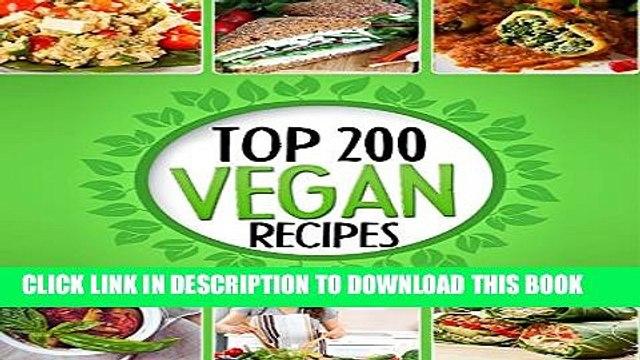 Collection Book Vegan Recipes Cookbook - Top 200 Vegan Recipes: (Healthy Vegan Food, Weight Loss,