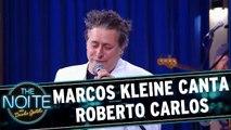 Marcos Kleine canta Roberto Carlos