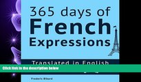 complete  365 Days of French Expressions: Learn One New French Expression Per Day, Volume 1