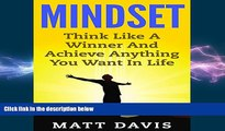 complete  Mindset: Think Like a Winner and Achieve Anything You Want in Life
