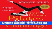 New Book Your Ultimate Pilates Body® Challenge: At the Gym, on the Mat, and on the Move