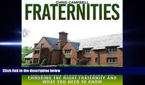 different   Fraternities: The Ultimate Student s Guide for Choosing the Right Fraternity and What