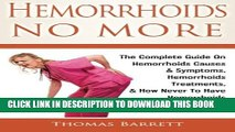 Collection Book Hemorrhoids No More: The Complete Guide On Hemorrhoids Causes   Symptoms,