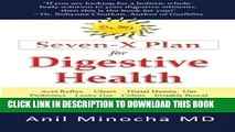 New Book Dr. M s Seven-X Plan for Digestive Health: Acid Reflux, Ulcers, Hiatal Hernia,