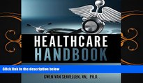 complete  The Healthcare Handbook: How to Avoid Medical Errors, Find the Best Doctors, Be Your Own