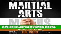 [Read PDF] Martial Arts: Behind the Myths!: The Martial Arts and Self Defense Secrets You NEED to