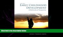 different   Early Childhood Development: A Multicultural Perspective, Loose-Leaf Version (6th