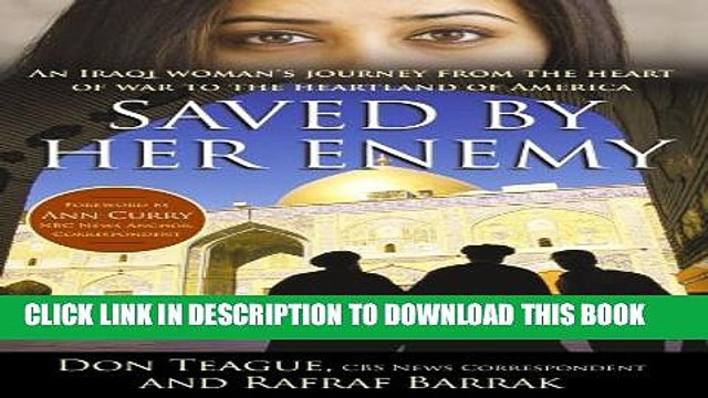 [PDF] Saved by Her Enemy: An Iraqi woman s journey from the heart of war to the heartland of