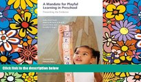 Big Deals  A Mandate for Playful Learning in Preschool: Presenting the Evidence  Best Seller Books