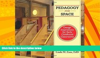 Big Deals  Pedagogy and Space: Design Inspirations for Early Childhood Classrooms  Best Seller