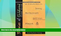 Big Deals  Theories of Childhood, Second Edition: An Introduction to Dewey, Montessori, Erikson,