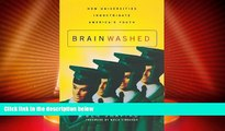 Big Deals  Brainwashed: How Universities Indoctrinate America s Youth  Free Full Read Best Seller