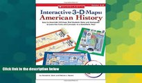 Big Deals  Interactive 3-D Maps: American History: Easy-to-Assemble 3-D Maps That Students Make