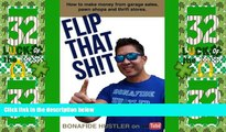 Must Have PDF  Flip That Sh!t: How to Make Money from Garage Sales, Thrift Stores, and Pawn Shops