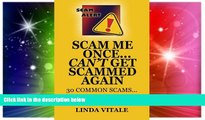 Big Deals  Scam Me Once...Can t Get Scammed Again: 30 Common Scams...30 Tips to help you avoid