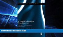 Big Deals  A Political Economy of Arab Education: Policies and Comparative Perspectives (Routledge