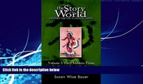 Big Deals  The Story of the World: History for the Classical Child, Volume 3: Early Modern Times