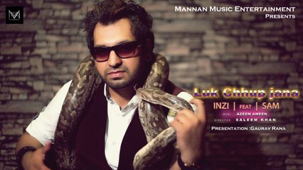 Luk Chhup Jana I INZI Feat SAM I Mannan Music I Latest Punjabi Songs 2016