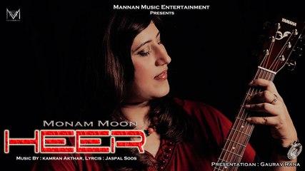 Heer I Monam Moon I Kamran Akhtar I Mannan Music I Latest Punjabi Songs 2016