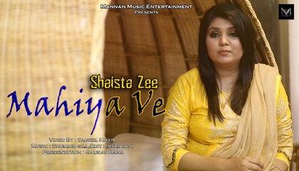 Mahiya Ve I Shaista Zee I Mannan Music I New Punjabi Songs 2016