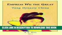 [PDF] Empress Wu the Great: Tang Dynasty China Popular Online