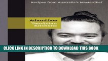 [PDF] Two Asian Kitchens: Recipes from Australia s Master Chef Popular Online
