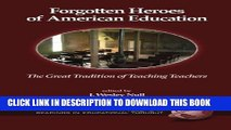 New Book Forgotten Heroes of American Education: The Great Tradition of Teaching Teachers