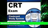 there is  CRT Exam Flashcard Study System: CRT Test Practice Questions   Review for the Certified