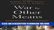 [PDF] War by Other Means: Geoeconomics and Statecraft Popular Collection