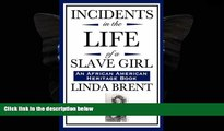 complete  Incidents in the Life of a Slave Girl (An African American Heritage Book)