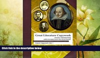 complete  Great Literature Copywork: Practice Cursive Handwriting with Excerpts from the Great
