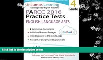 there is  Common Core Assessments and Online Workbooks: Grade 4 Language Arts and Literacy, PARCC