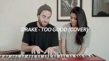 Too Good (Drake-Rihanna Cover) - Us The Duo