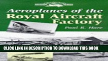 [New] Aeroplanes of the Royal Aircraft Factory (Crowood Aviation Series) Exclusive Full Ebook